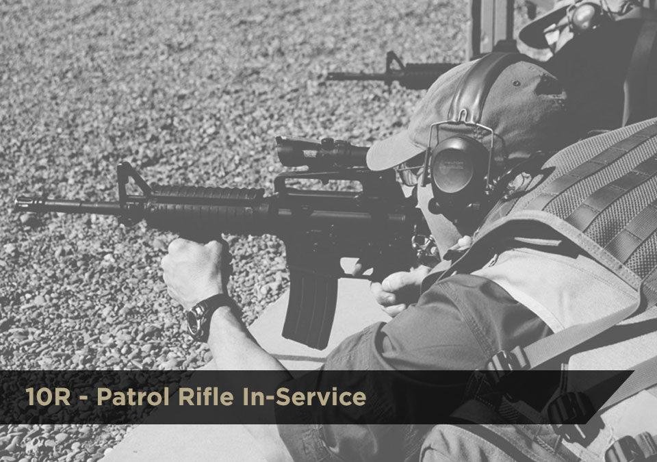 10R Patrol Rifle In-Service | DCJS | $75